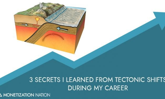 3 Business Secrets I Learned From Tectonic Shifts During My Career