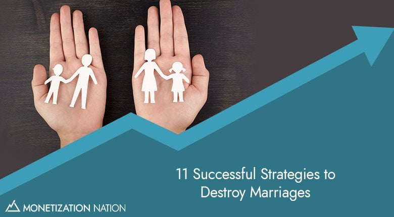 11 Successful Strategies to Destroy Marriages