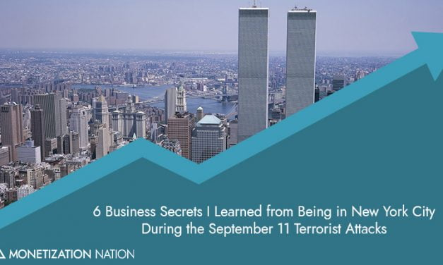 8. 6 Business Secrets I Learned from Being in New York City During the September 11 Terrorist Attacks