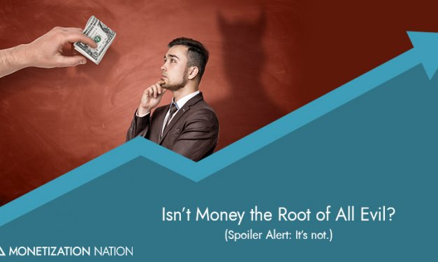 Isn't Money the Root of All Evil?