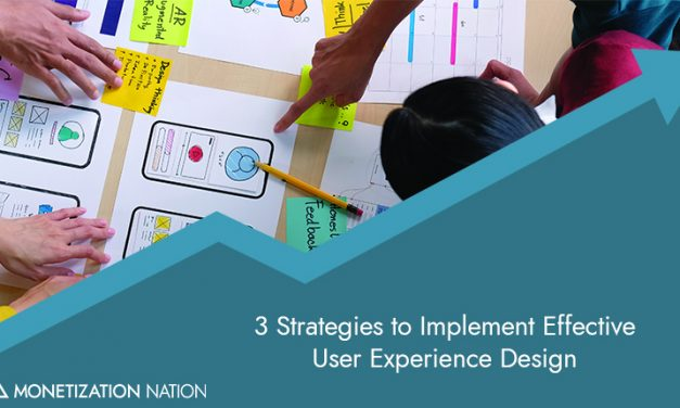 3 Strategies to Implement Effective User Experience Design