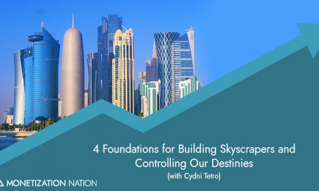 39. 4 Foundations for Building Skyscrapers and Controlling Destiny (with Cydni Tetro)
