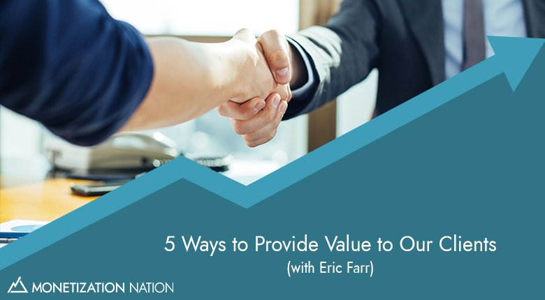 41. 5 Ways to Provide Value to Our Clients
