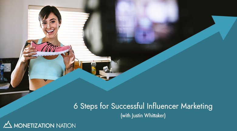 33. 6 Steps for Successful Influencer Marketing