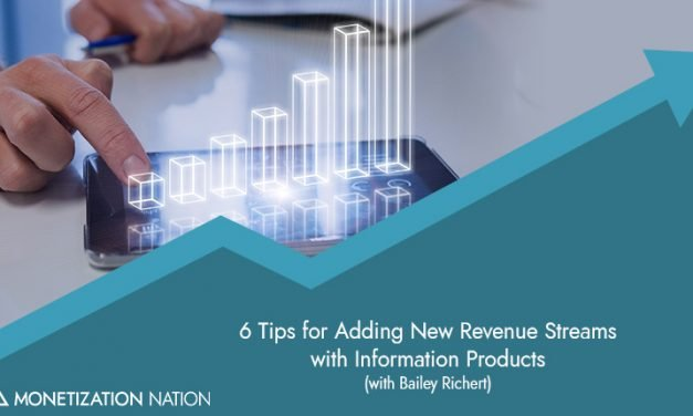 6 Tips for Adding New Revenue Streams with Information Products (with Bailey Richert)