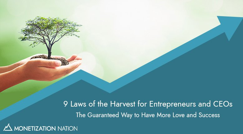 38. 9 Laws of the Harvest for Entrepreneurs and CEOs