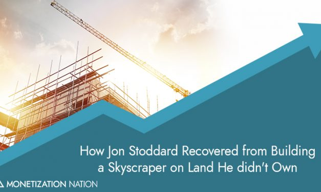 How Jon Stoddard Recovered from Building a Skyscraper on Land He didn't Own