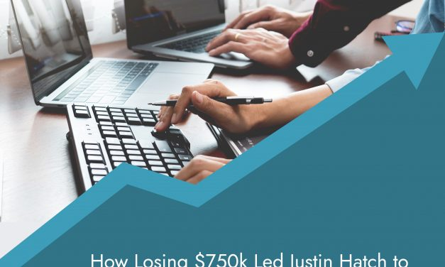 How Losing $750k Led Justin Hatch to Build a Successful Software Company