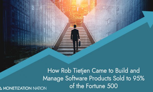 26. How Rob Tietjen Came to Build and Manage Software Products Sold to 95% of the Fortune 500