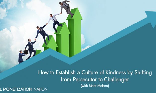 27. How to Establish a Culture of Kindness By Shifting from Persecutor to Challenger