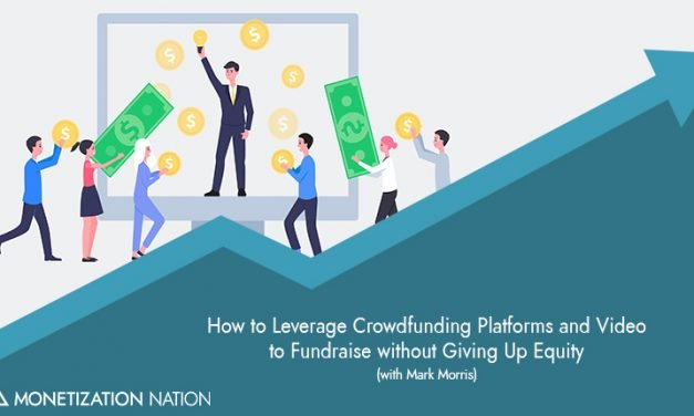 How to Leverage Crowdfunding Platforms and Video to Fundraise without Giving Up Equity