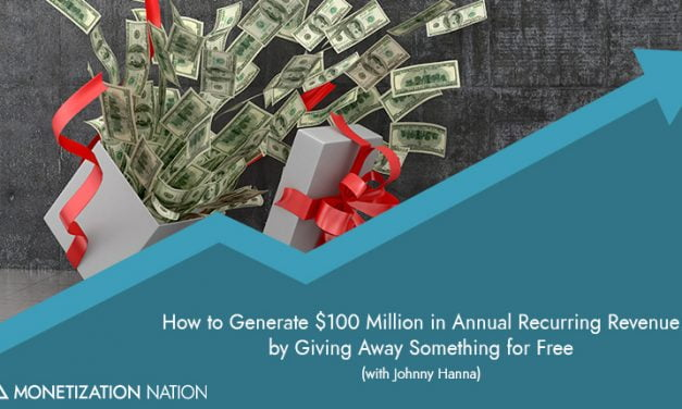 28. How to Generate $100 Million in Annual Recurring Revenue by Giving Away Something for Free