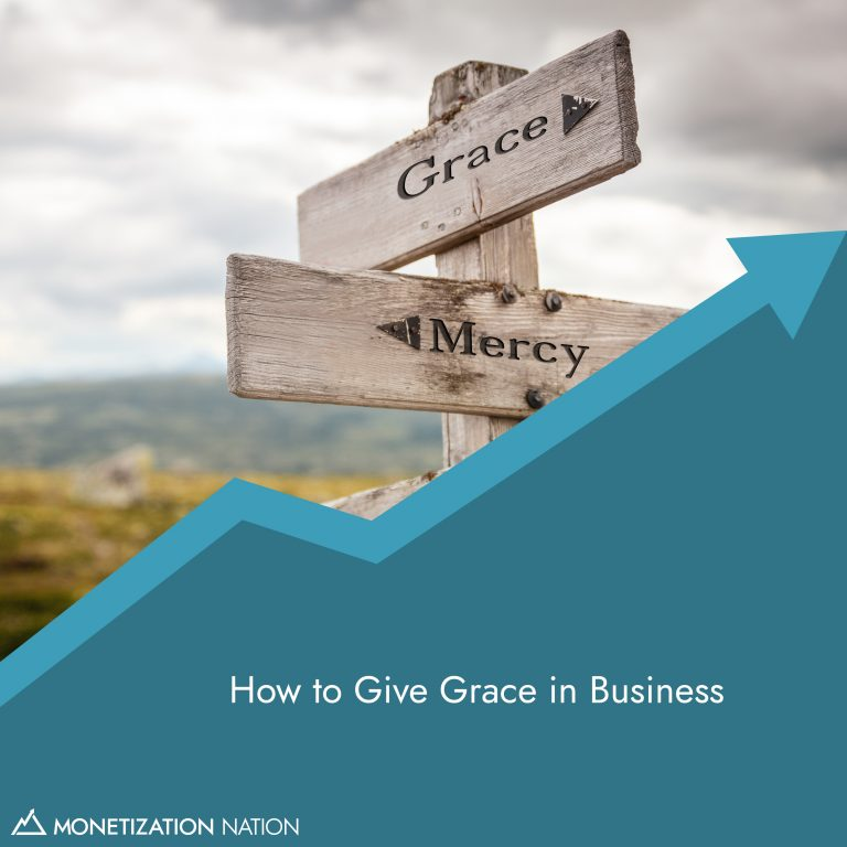 31. How to Give Grace in Business
