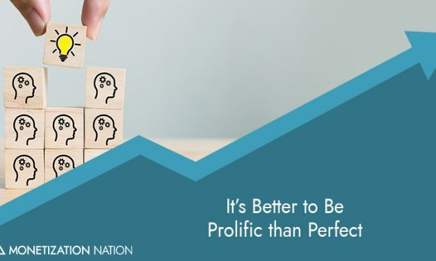 54. It's Better to Be Prolific than Perfect