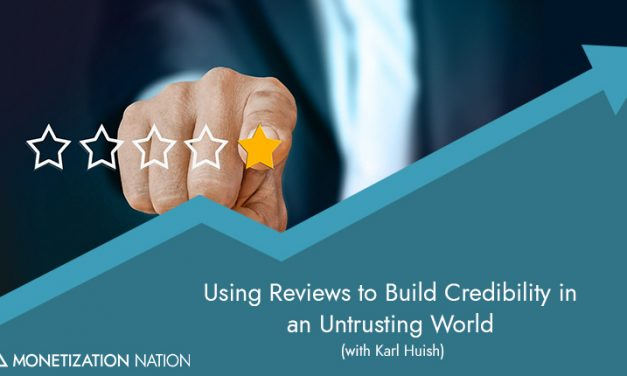 30. Using Reviews to Build Credibility in an Untrusting World (with Karl Huish)