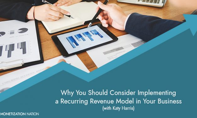 48. Why You Should Consider Implementing a Recurring Revenue Model in Your Business
