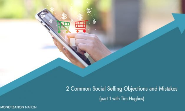63. 2 Common Social Selling Objections and Mistakes