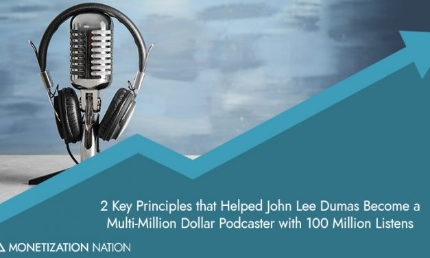 81. 2 Key Principles that Helped John Lee Dumas Become a Multi-Million Dollar Podcaster with 100 Million Listens