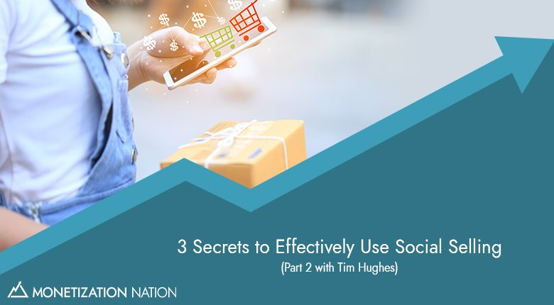 65. 3 Secrets to Effectively Use Social Selling