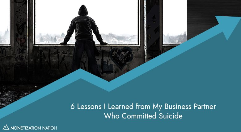 59. 6 Lessons I Learned from My Business Partner Who Committed Suicide