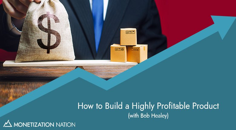 74. How to Build a Highly Profitable Product