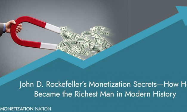 70. John D. Rockefeller's Monetization Secrets—How He Became the Richest Man in Modern History