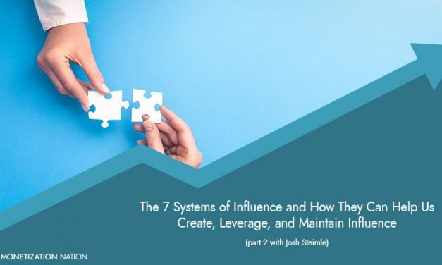The 7 Systems of Influence and How They Can Help Us Create, Leverage, and Maintain Influence