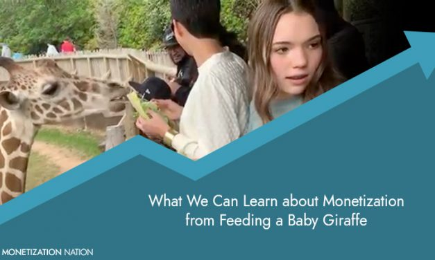 77. What We Can Learn about Monetization from Feeding a Baby Giraffe