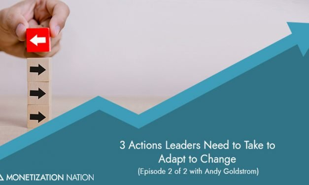 103. 3 Actions Leaders Need to Take to Adapt to Change