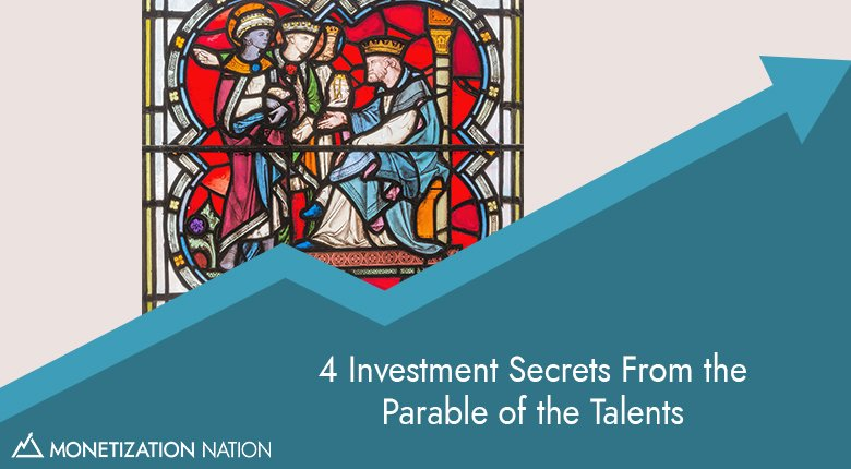 4 Investment Secrets From the Parable of the Talents