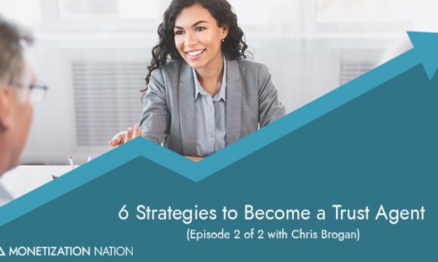 117. 6 Strategies to Become a Trust Agent