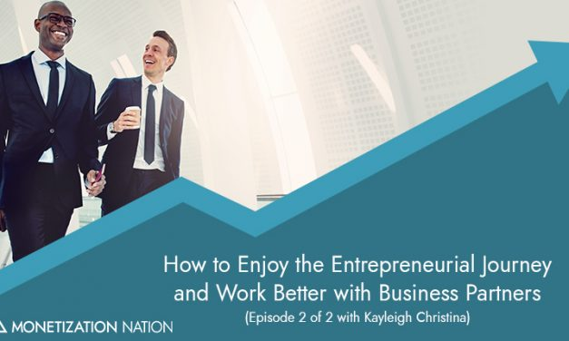 113. How to Enjoy the Entrepreneurial Journey and Work Better with Business Partners