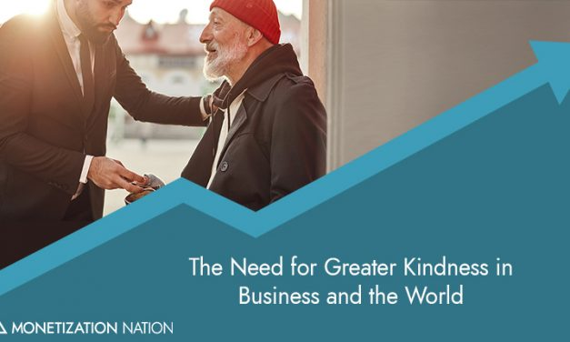 108. The Need for Greater Kindness in Business and the World