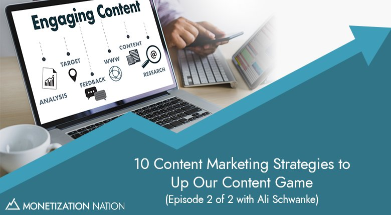 10 Content Marketing Strategies to Up Our Content Game