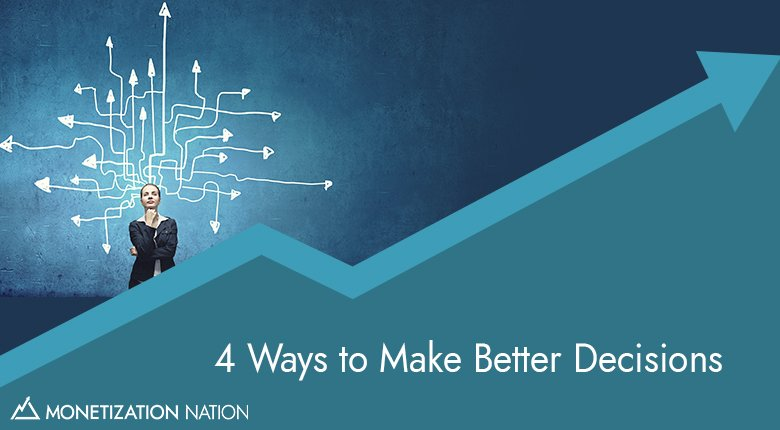 122. 4 Ways to Make Better Decisions