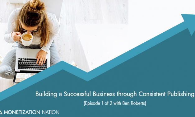 120. Building a Successful Business through Consistent Publishing