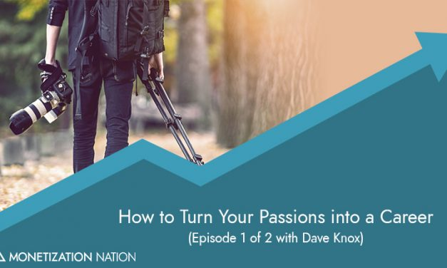 118. How to Turn Your Passions into a Career