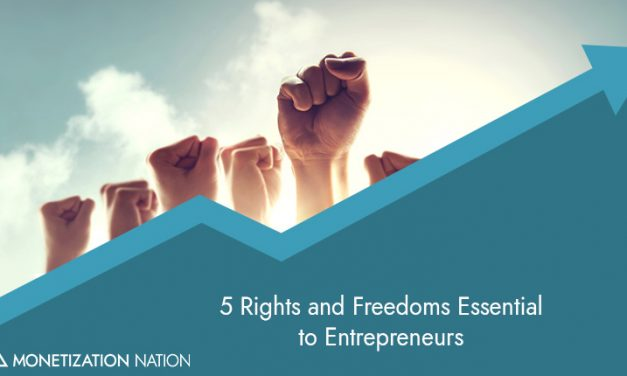 150. 5 Rights and Freedoms Essential to Entrepreneurs