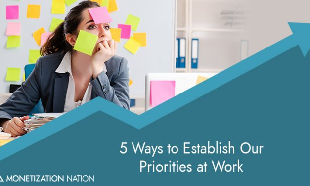 5 Ways to Establish Our Priorities at Work