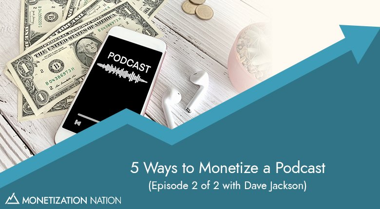 5 Ways to Monetize a Podcast