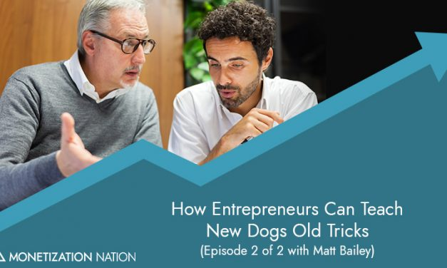156. How Entrepreneurs Can Teach New Dogs Old Tricks