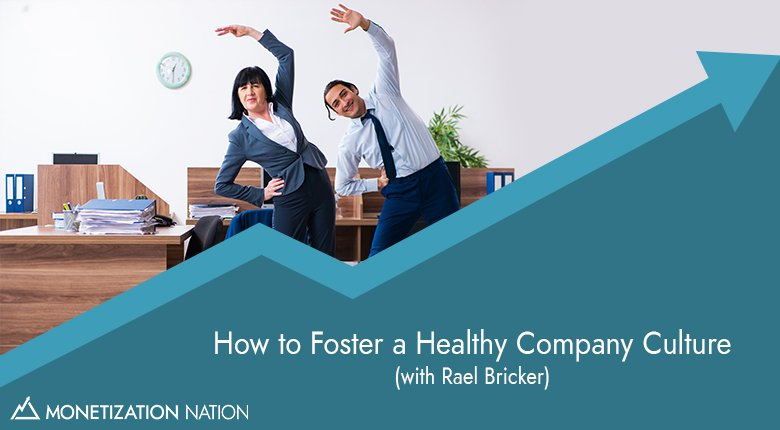 How to Foster a Healthy Company Culture