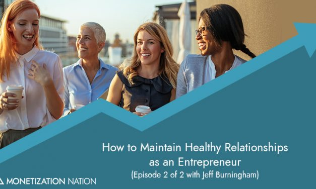 159. How to Maintain Healthy Relationships as an Entrepreneur
