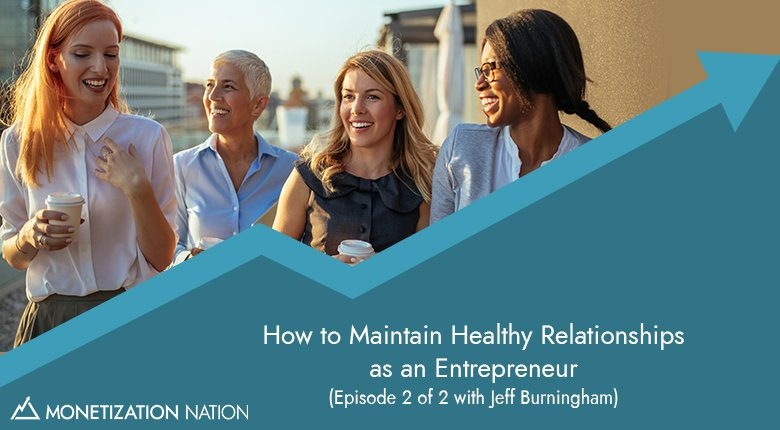 How to Maintain Healthy Relationships as an Entrepreneur