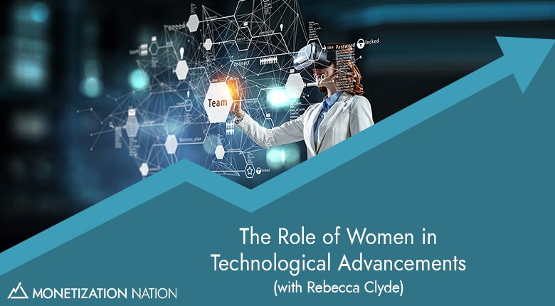 The Role of Women in Technological Advancements