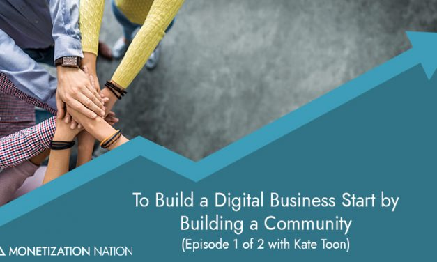 153. To Build a Digital Business Start by Building a Community