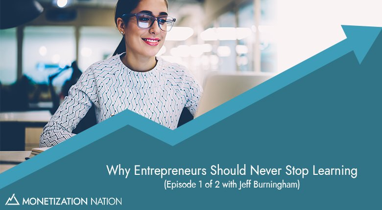 Why Entrepreneurs Should Never Stop Learning