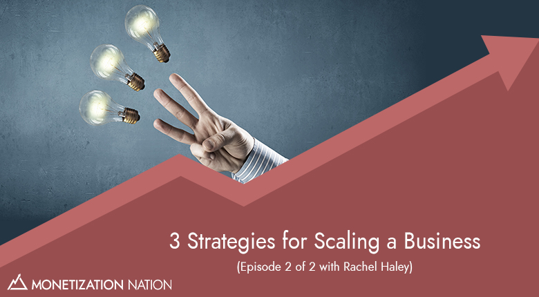 3 Strategies for Scaling a Business