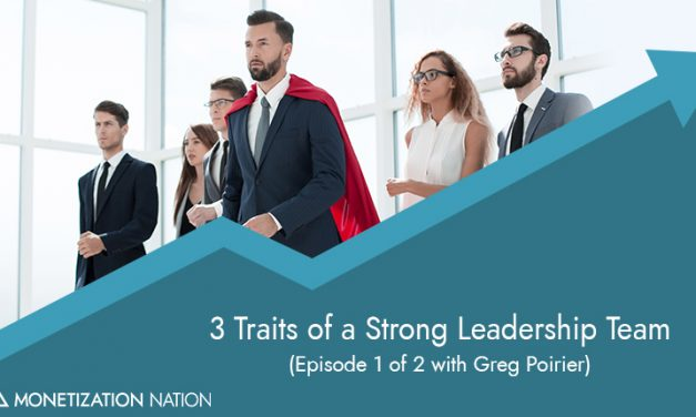 3 Traits of a Strong Leadership Team