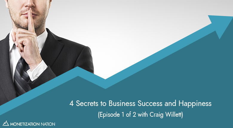 4 Secrets to Business Success and Happiness